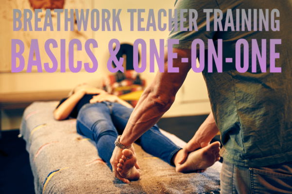 BREATHWORK TEACHER TRAINING: Basics and One-on-One