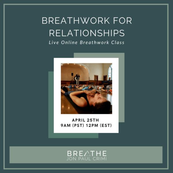 Live Online Breathwork Class April 25th -  9am (PST) 12pm (EST)