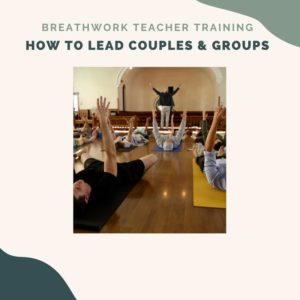 Best In Person Breathwork Teacher Training -How to lead couples and groups