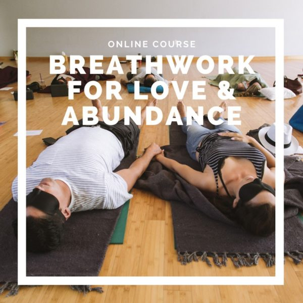 Breathwork for Love and Abundance - Online breathwork course